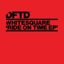Ride On Time/Whitesquare