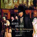 Der Tote im Salonwagen (Lesung mit Musik)/Boris Akunin