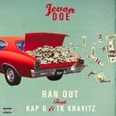 Ran Out (feat. Kap G & TK Kravitz)/Jevon Doe