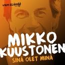 Sinä olet minä (Vain elämää kausi 5)/Mikko Kuustonen