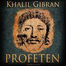Profeten (uforkortet)/Kahlil Gibran