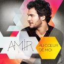 Au coeur de moi (Edition Collector)/Amir