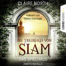 Die Treibjagd von Siam - Die Spielhaus-Trilogie, Novelle 2/Claire North