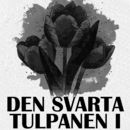 Den svarta tulpanen I (oförkortat)/Alexandre Dumas