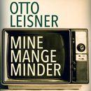 Mine mange minder (uforkortet)/Otto Leisner