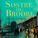 Søstre og brødre (uforkortet)/Birgitte Livbjerg