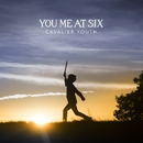 Cavalier Youth/You Me At Six