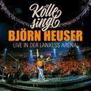 Kölle singt - Live in der Lanxess Arena/Björn Heuser