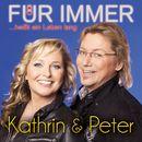 Für immer heißt ein Leben lang/Kathrin & Peter