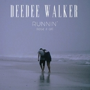 Runnin' (Lose It All)/DeeDee Walker