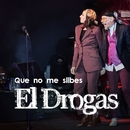 Que no me silbes (con Luz Casal)/El Drogas