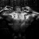 Sex Love & Pain II/Tank