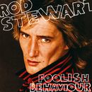 Foolish Behaviour/Rod Stewart