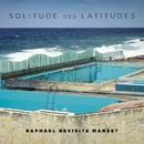 Solitude des latitudes (Raphaël revisite Manset)/Raphaël