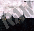 Living With War - In The Beginning/Neil Young International Harvesters