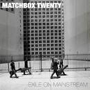 Exile On Mainstream/Matchbox Twenty