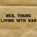 Living With War/Neil Young International Harvesters
