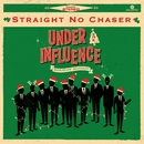 Under The Influence: Holiday Edition/Straight No Chaser