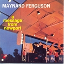 A Message From Newport (HD 96/24)/Maynard Ferguson