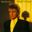 Tonight I'm Yours/ROD STEWART