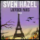 Likvidér Paris - Sven Hazels krigsromaner 7 (uforkortet)/Sven Hazel