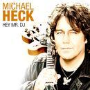 Hey Mr. DJ/Michael Heck