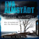 Eisige Wahrheit - Ein Urlaubskrimi mit Pia Korittki/Eva Almstädt