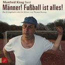 Männer! Fußball ist alles! (Ungekürzt)/Thomas Brussig