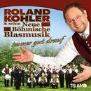 Immer gut drauf/Roland Kohler & seine neue Böhmische Blasmusik