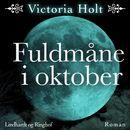 Fuldmåne i oktober (uforkortet)/Victoria Holt