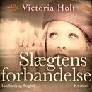 Slaegtens forbandelse (uforkortet)/Victoria Holt