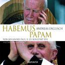 Habemus Papam - Von Johannes Paul II. zu Benedikt XVI. (gekürzte Lesung)/Andreas Englisch