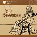 Martin Heckmann liest, Folge 3: E.T.A. Hoffmann - Der Sandmann/E.T.A. Hoffmann