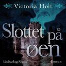 Slottet på øen (uforkortet)/Victoria Holt