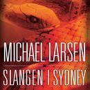 Slangen i Sydney (uforkortet)/Michael Larsen