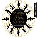 Die vielen Leben des Harry August (Ungekürzt)/Claire North