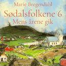 Mens årene gik - Sødalsfolkene 6 (uforkortet)/Marie Bregendahl