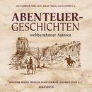 Abenteuergeschichten weltberühmter Autoren (gekürzte Lesung)/Diverse Autoren