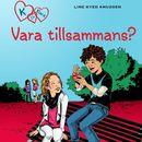 Vara tillsammans? - K för Klara 2 (oförkortat)/Line Kyed Knudsen