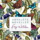 Udvalgte noveller (uforkortet)/Fay Weldon