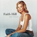 Deep Tracks/Faith Hill