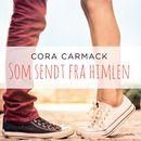 Som sendt fra himlen (uforkortet)/Cora Carmack