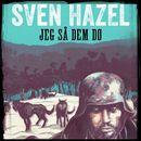 Jeg så dem dø - Sven Hazels krigsromaner 10 (uforkortet)/Sven Hazel