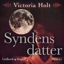 Syndens datter (uforkortet)/Victoria Holt