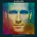 Automatic/Kaskade
