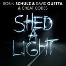 Shed A Light/Robin Schulz & David Guetta & Cheat Codes