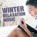 Winter Relaxation Music/The Ice Men / Winter Chills