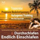 Endlich Einschlafen & Durchschlafen: Traumreise, Progressive Muskelentspannung & Autogenes Training [P&A Methode]/Torsten Abrolat