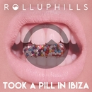 Took A Pill In Ibiza/ROLLUPHILLS
