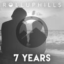 7 Years/ROLLUPHILLS